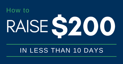 How to Raise $200 in less than 10 days
