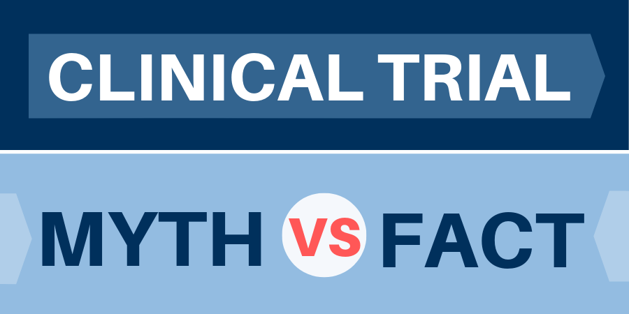 Debunking the Myths of Clinical Trials